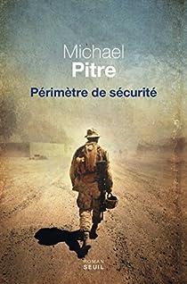 Périmètre de sécurité - Michael Pitre - Babelio f8414a4d8b0f
