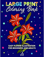 Large Print Coloring Book: Easy Flower Illustration for Beginners and Adults