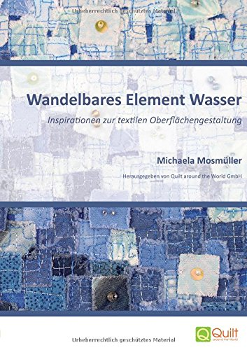 Wandelbares Element Wasser: Inspirationen zur textilen Oberflächengestaltung