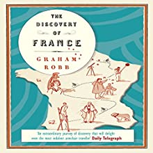 The Discovery of France Audiobook by Graham Robb Narrated by Saul Reichlin