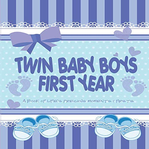 Twin Baby Boys First Year - A Book of Life's Precious Moments & Firsts: Twin Baby Boys Journal and Photo Album - Simple Journal First Year Memories Book of -