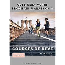 COURSES DE RÊVE: QUEL SERA VOTRE PROCHAIN MARATHON ? (French Edition)