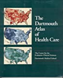 The Dartmouth Atlas of Health Care, Dartmouth Medical School, Center for the Evaluative, 1556481632