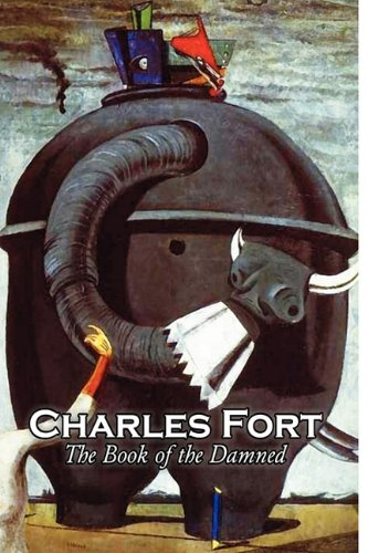 The Book of the Damned by Charles Fort, Body, Mind & Spirit, Unexplained Phenomena pdf