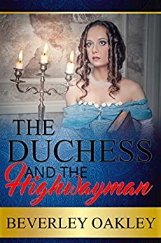 The Duchess and the Highwayman by [Oakley, Beverley]