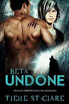 Beta Undone (Lone Wolves Book 2) by [St. Clare, Tielle]