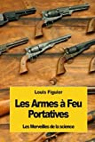 img - for Les Armes   Feu Portatives (French Edition) book / textbook / text book