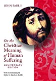 img - for On the Christian Meaning of Human Suffering Anniversary Edition book / textbook / text book