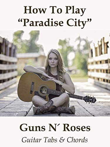 How To Play Paradise City By Guns N' Roses - Guitar Tabs & Chords