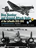 Dive Bomber and Ground Attack Units of the Luftwaffe, 1933-1945, Douglas G. Stankey and Henry L. deZeng, 1906537097