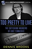 img - for Too Pretty To Live: The Catfishing Murders of East Tennessee book / textbook / text book