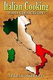 Italian Cooking: Simple Classic Recipes (Regional Italian Cooking) (Volume 4)