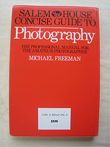 Download gratuito di libri online online Salem House Concise Guide to Photography: The Professional Manual for the Amateur Photographer 0881620963 in italiano PDF PDB