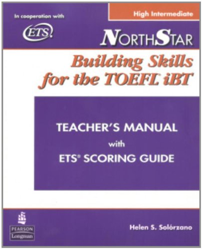 Northstar Building Skills for the TOEFL IBT: Teacher's Manual with ETS Scoring Guide (High Intermediate) by Pearson Education ESL