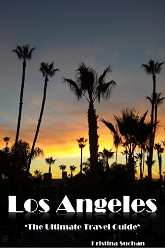 Los Angeles - The Ultimate Travel Guide