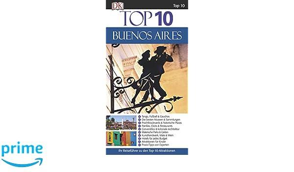 Top 10 Reiseführer Buenos Aires: mit Extrakarte: Amazon.es ...