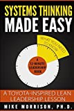 img - for Systems Thinking Made Easy: A Toyota-Inspired Lean Leadership Lesson (12-minute Leadership Lessons by Mike Morrison, Ph.D.) book / textbook / text book