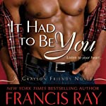 It Had to Be You | Francis Ray