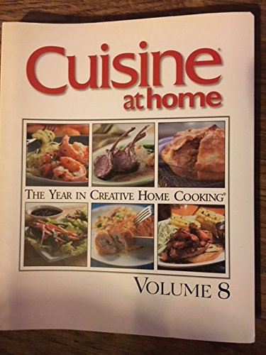 Cuisine At Home - The Year in Creative Home Cooking, Volume 8 (Volume 8) pdf epub