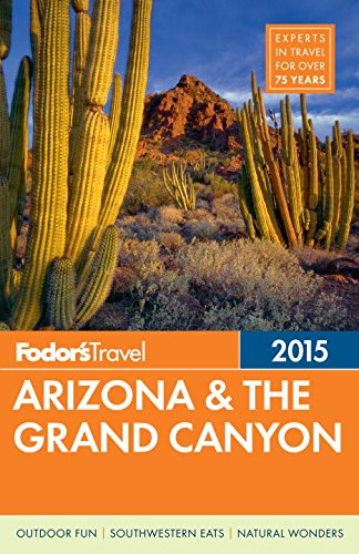 Download Fodor's Arizona & the Grand Canyon 2015 (Full-color Travel Guide) ebook