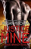 Justice Mine (The Base Branch Series Book 2)