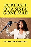 Portrait of A Sista' Gone Mad, Wilma Blair-Reed, 1432776320