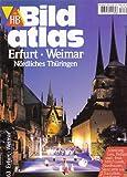Erfurt /Weimar: Nördliches Thüringen