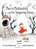 Morris Micklewhite and the Tangerine Dress, Christine Baldacchino, 1554983479