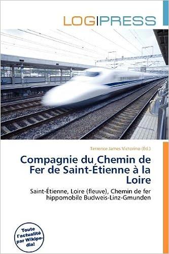 Téléchargements Epub pour ebooks Compagnie Du Chemin de Fer de Saint- Tienne La Loire 6135878581 PDF CHM