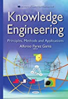 Knowledge Engineering: Principles, Methods and Applications Front Cover