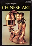 Chinese Art, Mary Tregear, 0195201906