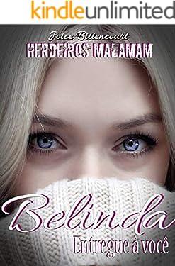 Belinda: entregue a você (Série Malamam Livro 5)