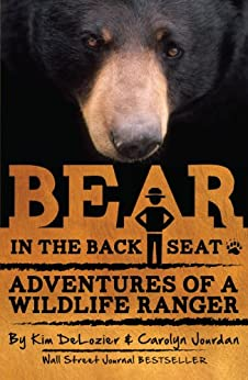 Bear in the Back Seat: Adventures of a Wildlife Ranger in the Great Smoky Mountains National Park: Smokies Wildlife Ranger Book 1 by [Jourdan, Carolyn, DeLozier, Kim]