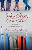 Two Steps Forward: A Story of Persevering in Hope (Sensible Shoes)