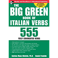 The Big Green Book of Italian Verbs: 555 Fully Conjugated Verbs (Big Book of Verbs Series)