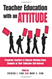 Teacher Education with an Attitude, , 0791470369