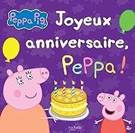 Peppa Pig / Joyeux anniversaire, Peppa ! par Neville Astley