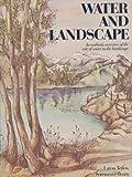 Water and Landscape, R. Burton Litton and Robert J. Tetlow, 0912394102