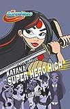 Las aventuras de Katana en Super Hero High / Katana at Super Hero High (DC Super Hero Girls) (Spanish Edition)