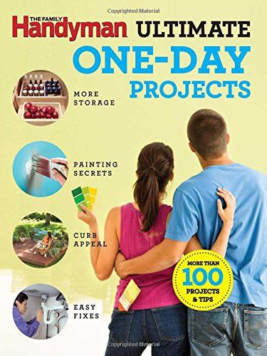 Book Cover: The Family Handyman Ultimate 1 Day Projects