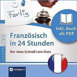 Französisch in 24 Stunden (Compact SilverLine Schnell-Lern-Kurs)