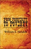 From Prosperity to Poverty, William S. Hendon, 1606106538