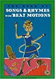 The Book of Songs & Rhymes with Beat Motions: Let's Clap Our Hands Together (First Steps in Music series)