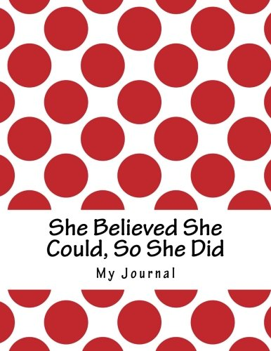 She Believed She Could, So She Did: Inspirational Red Polka Dot Cover Design Notebook/Journal