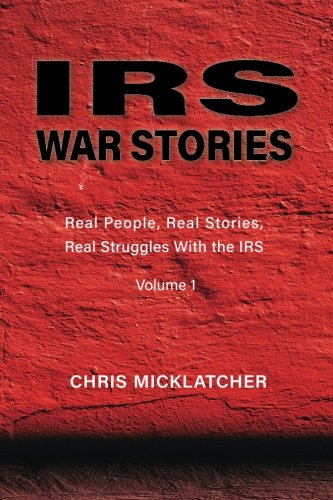 Download IRS War Stories: Real People, Real Stories, Real Struggles With the IRS ebook