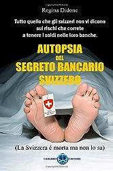 Autopsia del segreto bancario Svizzero