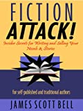 Book Cover for Fiction Attack!  Insider Secrets for Writing and Selling Your Novels & Stories -- For Self-Published and Traditional Authors