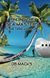 Finding the Sea Masters (The Time Twins) (Volume 4)