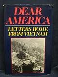 Dear America : Letters Home from Vietnam, New York Vietnam Veterans Memorial Commission, 0393019985