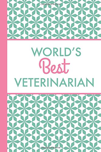 Download World's Best Veterinarian (6x9 Journal): Green Pink, Lightly Lined, 120 Pages, Perfect for Notes, Journaling, Mother's Day and Christmas pdf